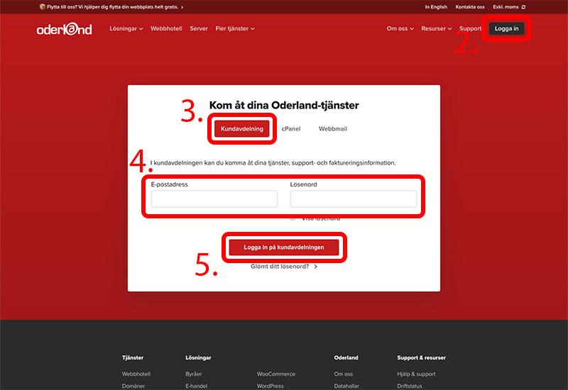 Om du har ditt konto på Oderland måste du börja med att logga in där för att kunna skapa ny epostadress